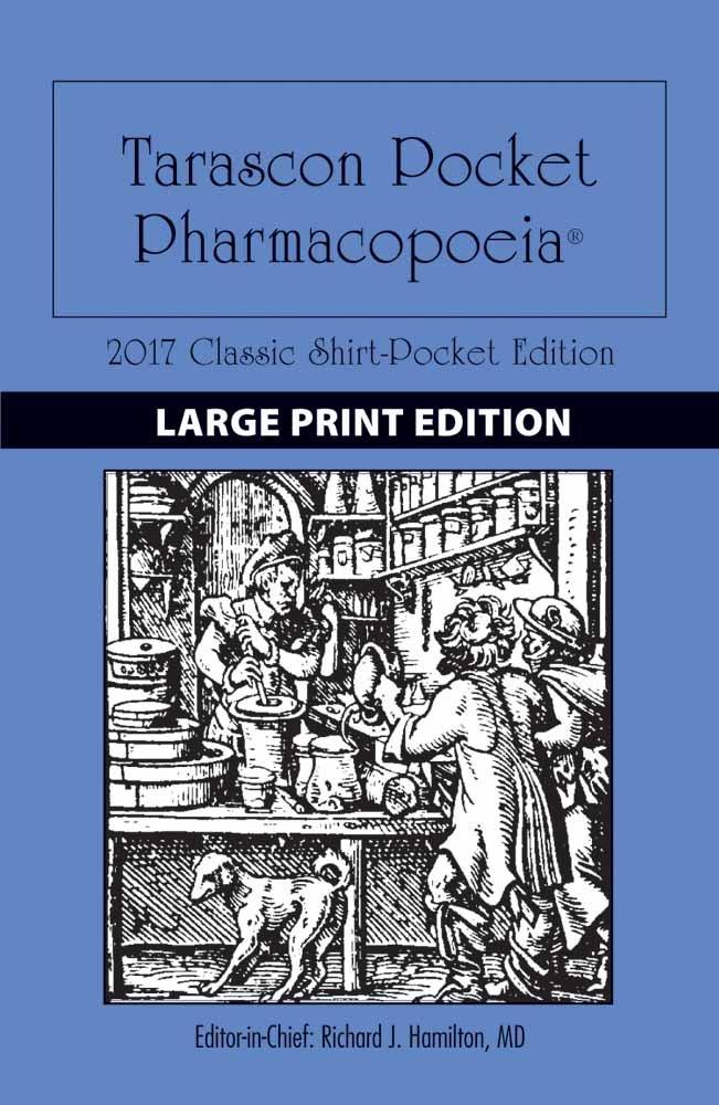 Large Print: Tarascon Pocket Pharmacopoeia 2017 Classic Shirt-Pocket Edition: Tarascon Pocket Pharmacopoeia 2017 Classic…