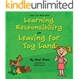 Life Skills Series – Learning Responsibility or Leaving For Toy Land (Children's Life Skills Series Book 2)
