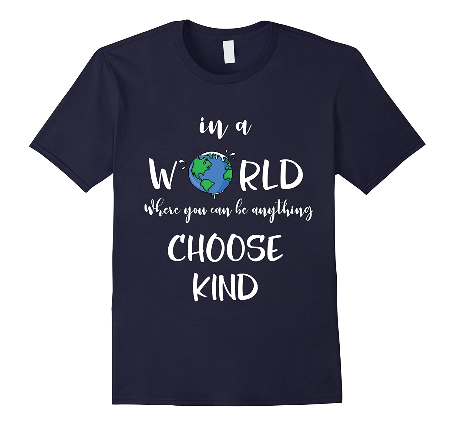 In a world where you can be anything CHOOSE KIND T-Shirt-FL