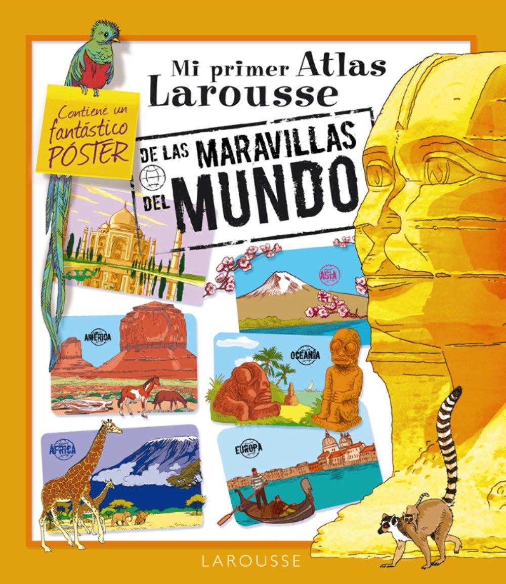 Resultado de imagen de mi atlas larousse maravillas del mundo