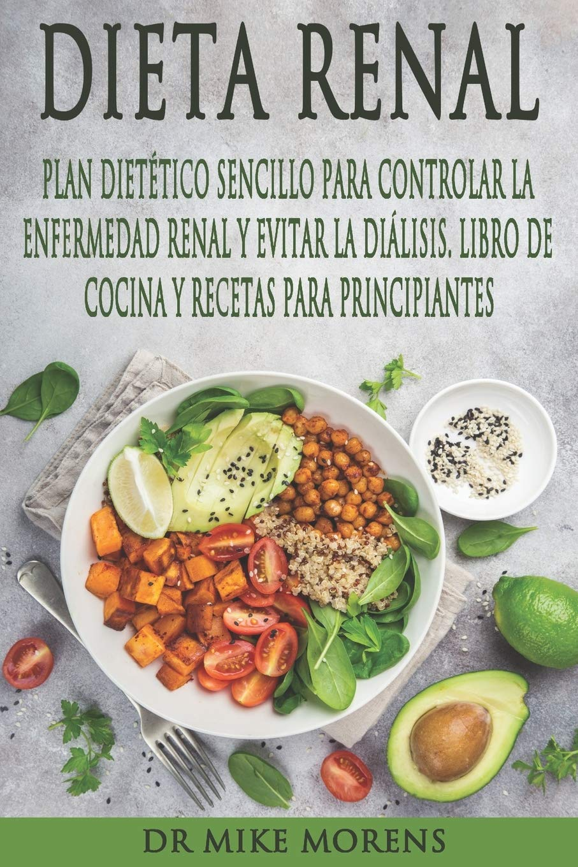 Dieta Renal: Plan Dietético Sencillo para Controlar la ...