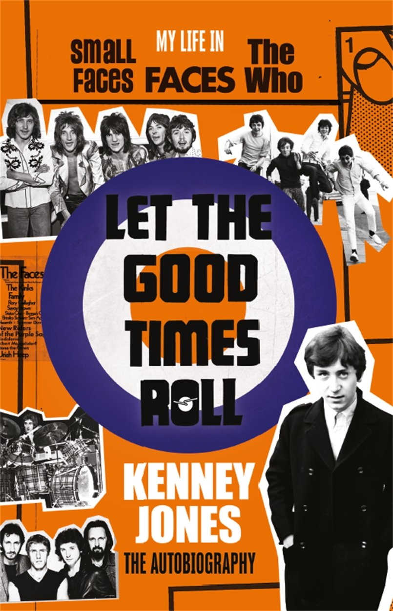 Let The Good Times Roll: My Life in Small Faces, Faces and The Who pdf epub