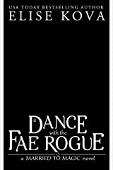 A Dance with the Fae Rogue (Married to Magic) Kindle Edition