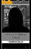 THE SUBURBAN CAGE (THE SUBURBAN SAGA Book 1)