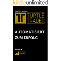 Turtle Trader: Automatisiert zum Erfolg (German Edition)