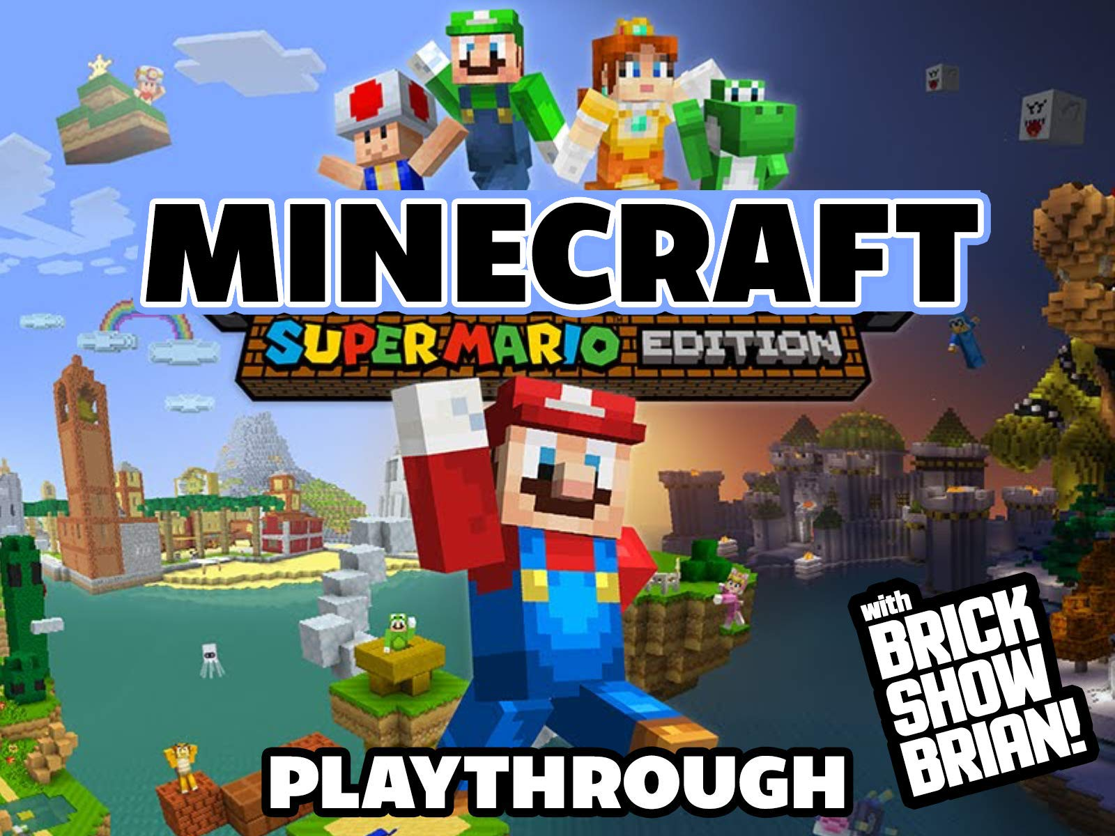 Watch Clip: Minecraft Super Mario Edition Playthrough with Brick