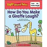 Sight Word Tales: How Do You Make a Giraffe Laugh?