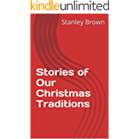 Stories of Our Christmas Traditions: Recapturing Their Meaning