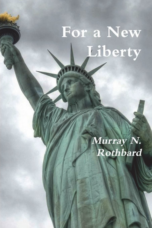 For a New Liberty: Murray N Rothbard: 9781388227548: Books - Amazon.ca
