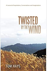 Twisted by the Wind: A Journal of Inspirations, Conversations and Imaginations Paperback