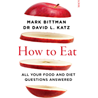 How to Eat: all your food and diet questions answered (English Edition)