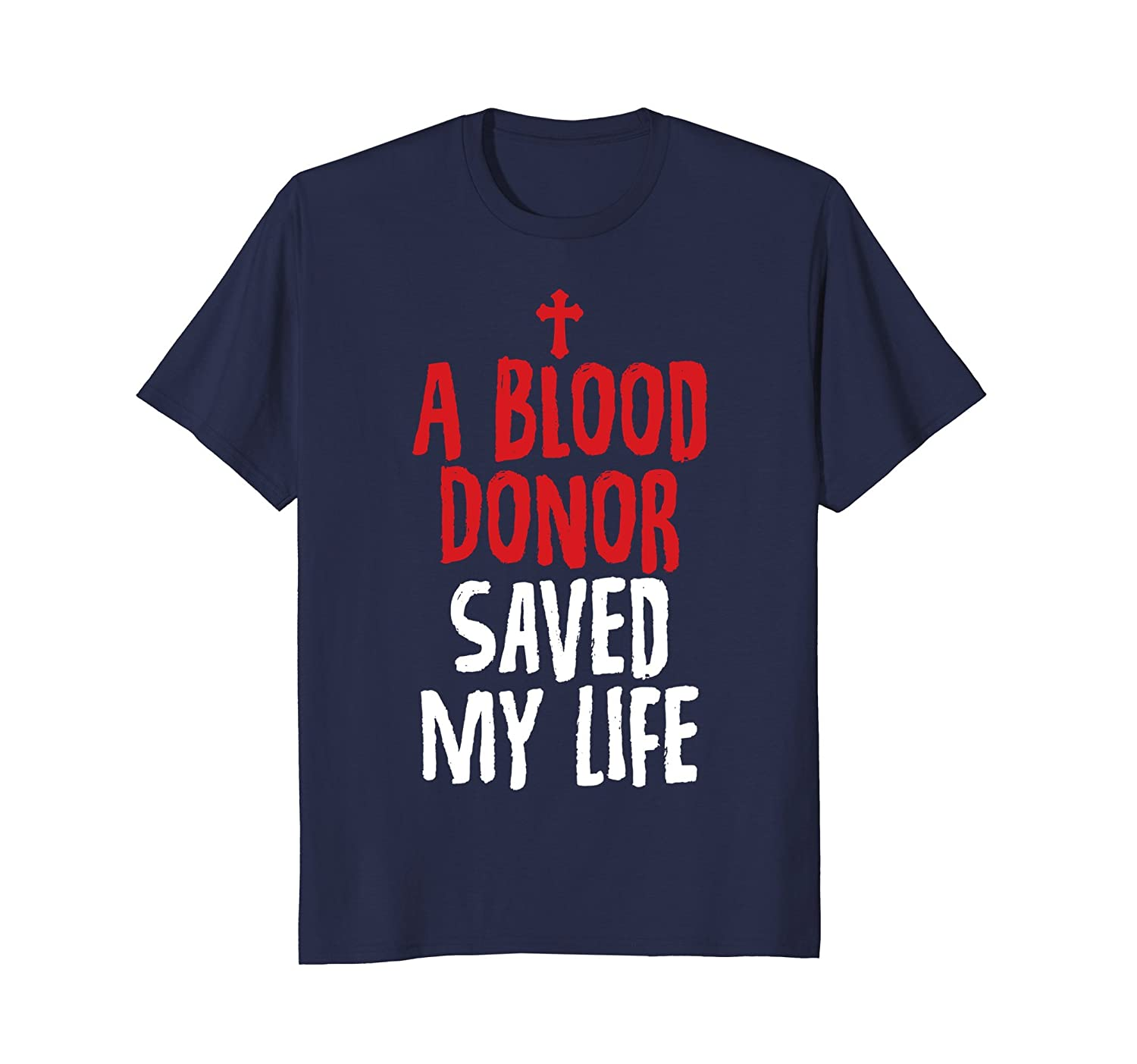 A Blood Donor Saved My Life Jesus Christ Christian T Shirts