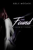 The Found: A Crow City Novel