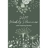 2019 Weekly Planner with Inspiring Quotes. Diary for One Year.: The Best Inspiration for Women, Week Per Page. 52 Motivational Quotes To Inspire Success & Happiness