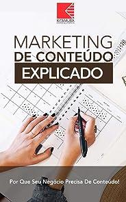 Marketing de Conteúdo Explicado: Por que Sua Empresa Precisa de Conteúdo