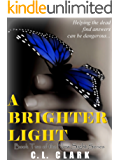 A Brighter Light (Ghost Mystery) (New Sight Series Book 2)