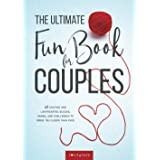 The Ultimate Fun Book for Couples: 60 Exciting and Lighthearted Quizzes, Games, and Challenges to Bring You Closer Than Ever
