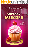 Cozy Mysteries : The Secret of the Cupcake Murder: (Cozy Food Mysteries Women Sleuths Series, Bakery Mystery Books) (Sweet and Murder Book 1)