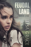 FEUDAL LAND, BOOK 1: Serial Part 6 of 6: A Young Adult End Times Dystopian