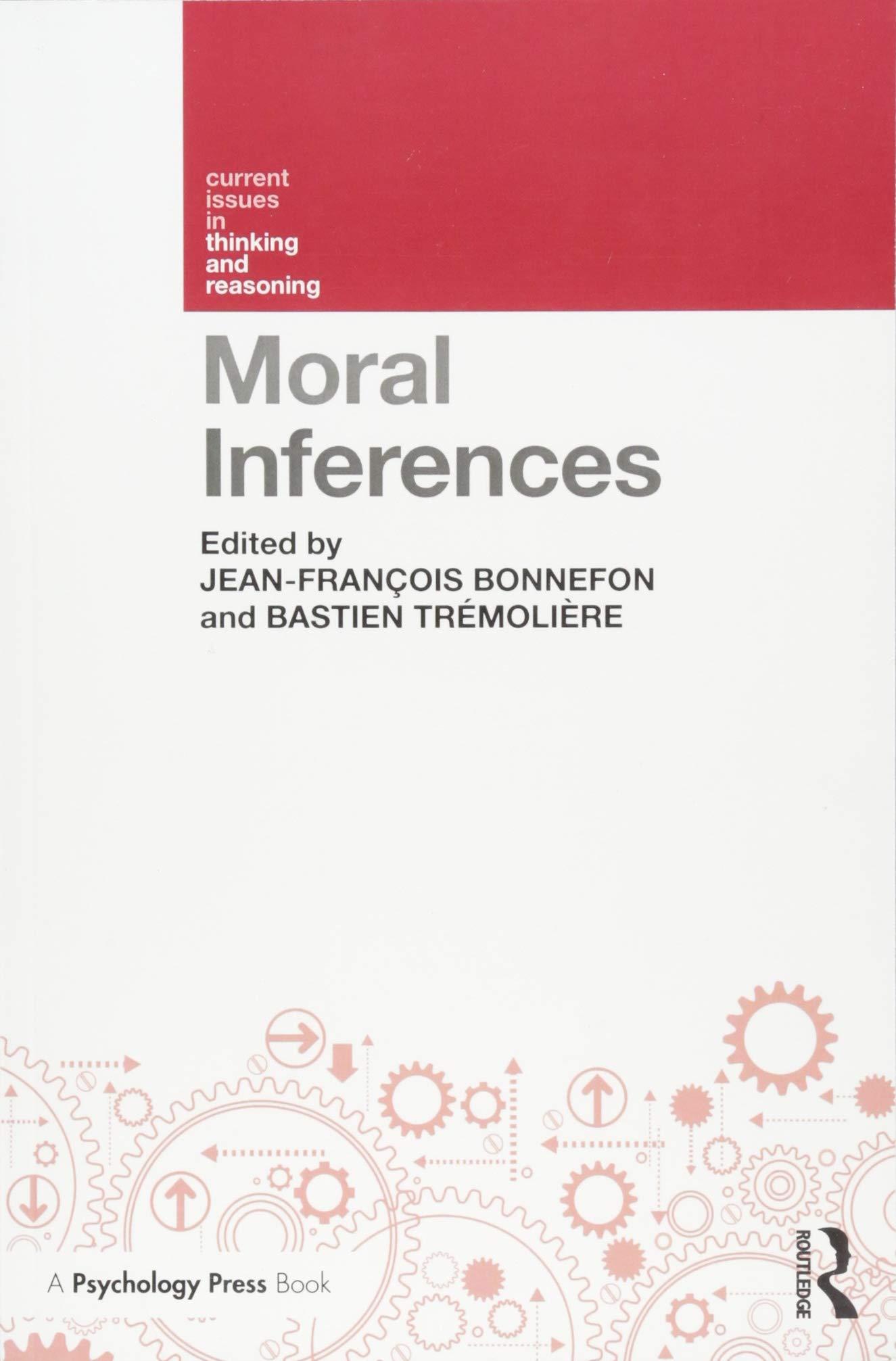 Moral Inferences - Jean-Francois Bonnefon, Bastien Tremoliere