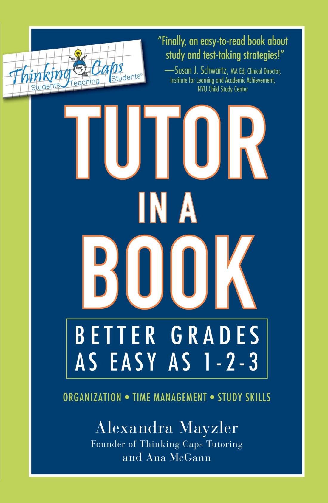 Tutor In A Book: Better Grades As Easy As 123: Alexandra Mayzler:  0045079502147: Amazon: Books