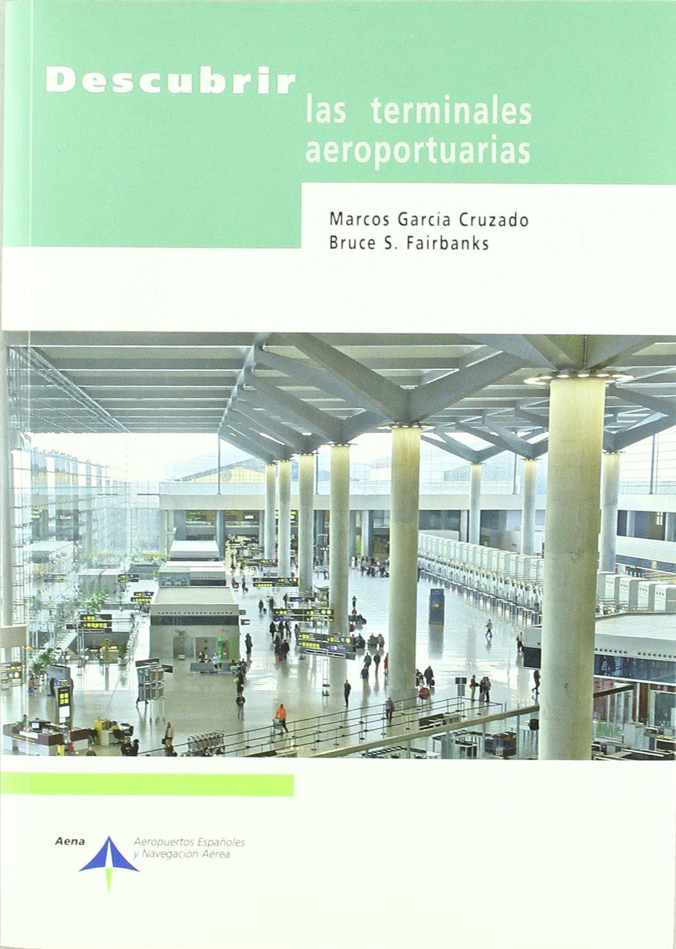 Descubrir las terminales aeroportuarias: Amazon.es: Marcos Garcia: Libros