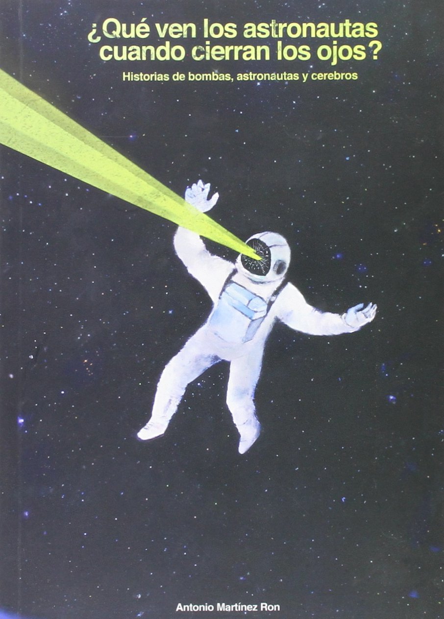 que Ven Los Astronautas Cuando Cierran Los Ojos? - Historias ...