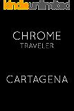 Chrome Traveler - Guide to Cartagena