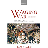 Waging War: A New Philosophical Introduction (English Edition)