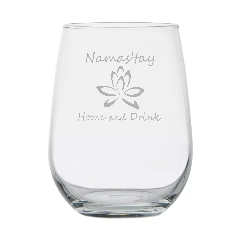 Yoga Namaste - Namas'tay Home and Drink - 17 oz Stemless Wine Glass - Birthday Gift - Yogi - Yoga Mat - Fitness - Gym Buddy - Work Out - Yoga Pants - Zen- Pilates - Yoga Teacher - Instructor