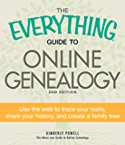 The Everything Guide to Online Genealogy: Use the Web to trace your roots, share your history, and create a family tree (Everything®)