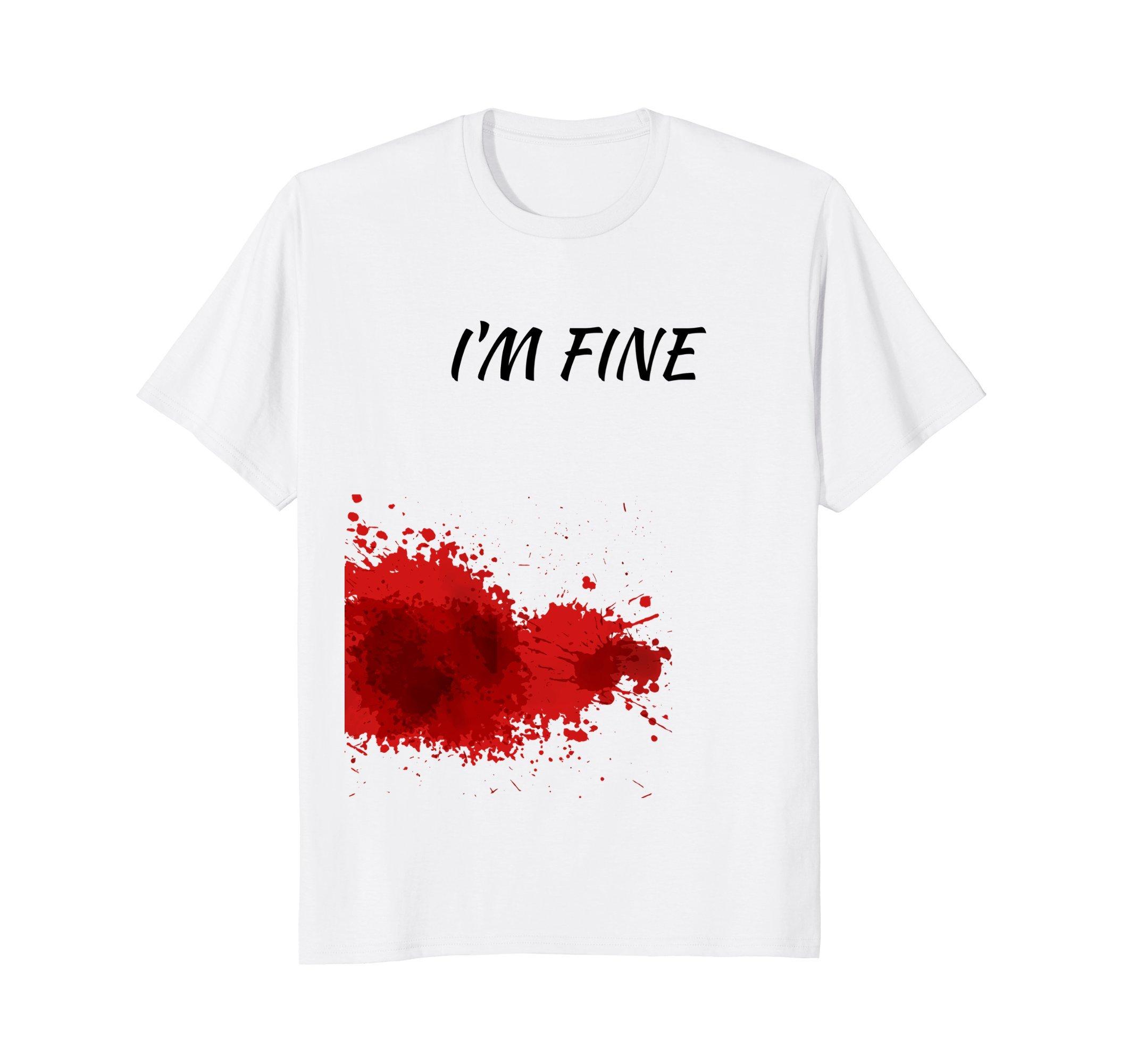 Im Fine, Bloody Tshirt
