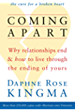 Coming Apart: Why Relationships End and How to Live Through the Ending of Yours (new ed)