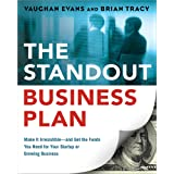 The Standout Business Plan: Make It Irresistible¿and Get the Funds You Need for Your Startup or Growing Business