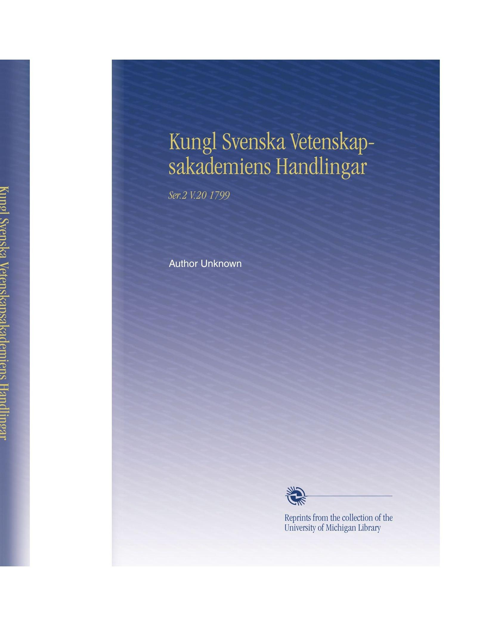 Kungl Svenska Vetenskapsakademiens Handlingar: Ser.2 V.20 1799 (Swedish Edition) ebook