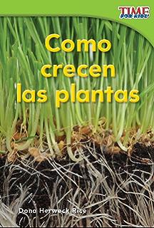 Cómo crecen las plantas (How Plants Grow) (TIME FOR KIDS® Nonfiction Readers