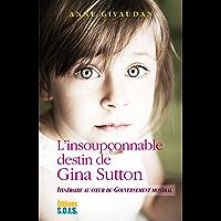 L'Insoupçonnable destin de Gina Sutton: Itinéraire au coeur du Gouvernement mondial