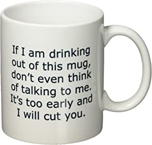 """Funny Quotable""""If I Am Drinking Out Of This Mug - I Will Cut You"""", Coffee Mug - 11 Oz Mug - Nice Motivational And Inspirational Office Gift"""