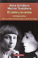 El Canto Y La Ceniza- Rústica: Antología