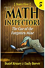 The Math Inspectors 5: The Case of the Forgotten Mine (Volume 5) Paperback