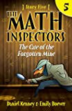 The Math Inspectors 5: The Case of the Forgotten Mine (Volume 5)