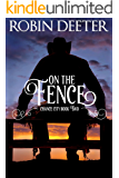 On the Fence: Chance City Series Book Two (Sensual Historical Western Romance) (The Chance City Series 2) (English Edition)