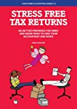 Stress Free Tax Returns: Be better prepared for HMRC and know what to give your accountant and when (Anna's Simple Accounting Guides)
