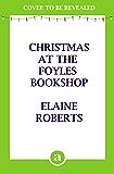 Christmas at the Foyles Bookshop (The Foyles Girls Book 3)