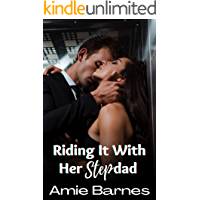Riding It With Her Stepdad: A Taboo Forbidden Man of the House Romance (Family Playtime Book 20)
