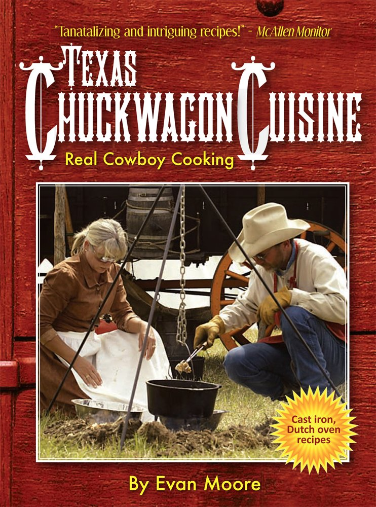 Texas Chuckwagon Cuisine Paperback – October 1, 2008 Evan Moore Great Texas Line Press 1892588137 Cooking