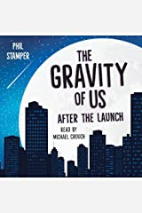 The Gravity of Us: After the Launch Audible Audiobook