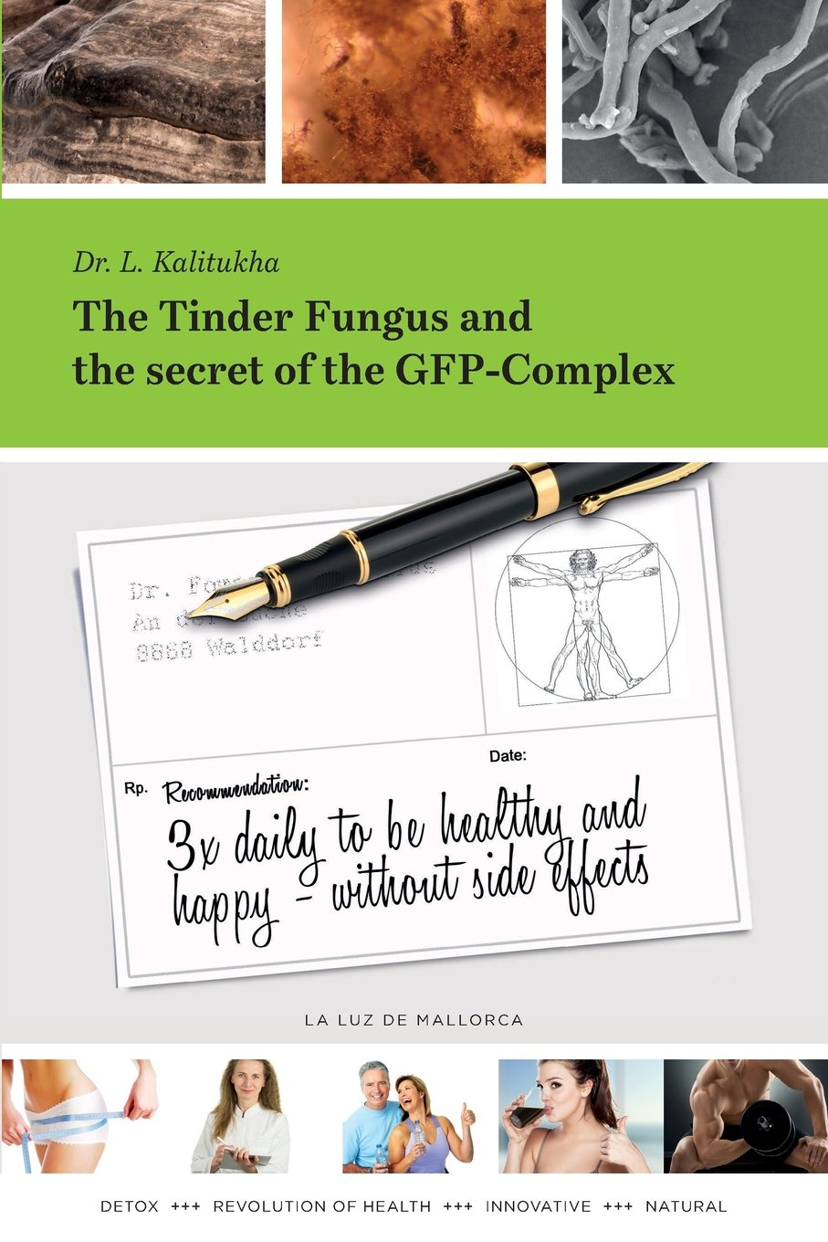 Download The Tinder Fungus and the secret of the GFP-Complex: 3x daily to be healthy and happy - without side effects pdf