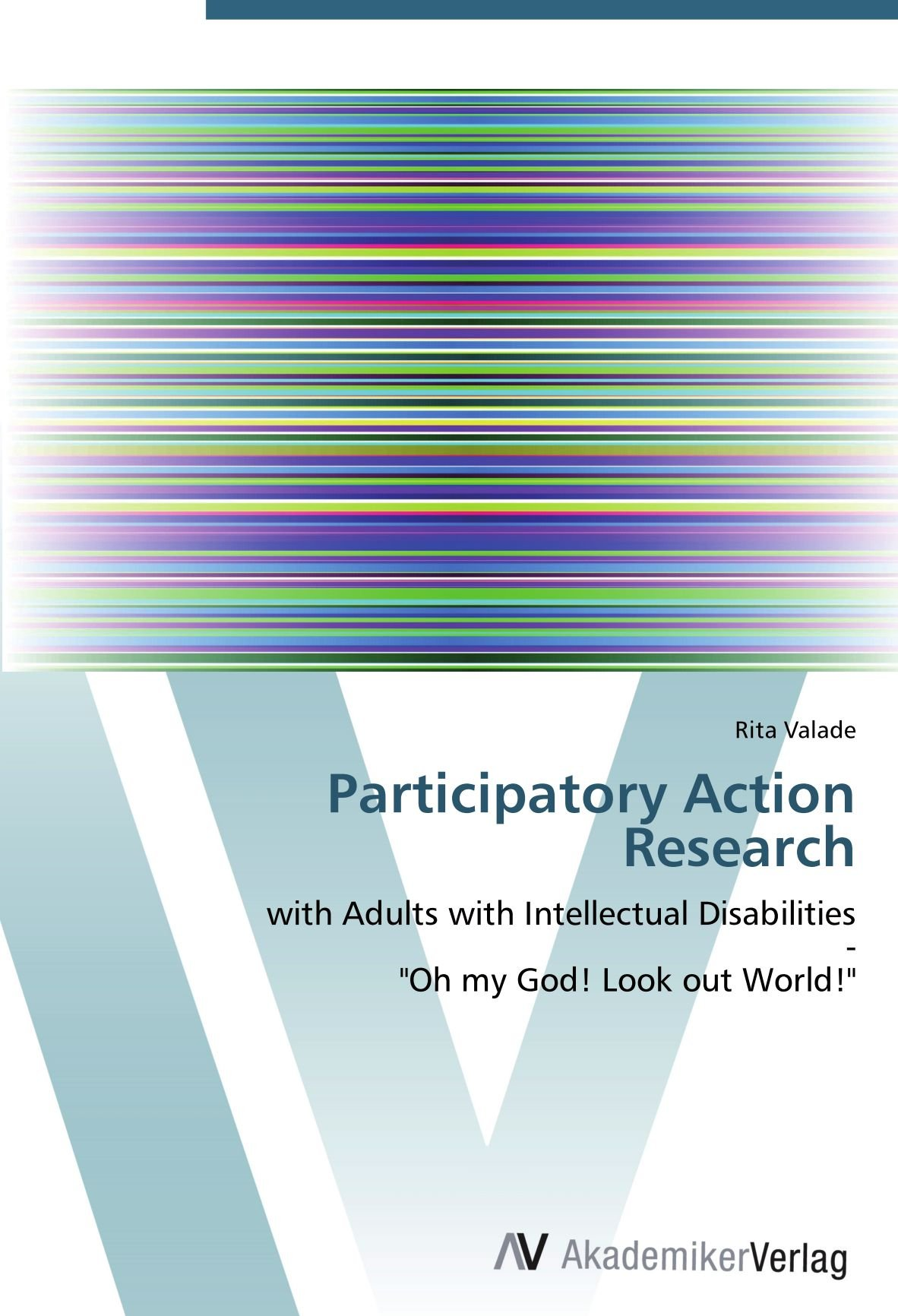 """Download Participatory Action Research: with Adults with Intellectual Disabilities  -  """"Oh my God! Look out World!"""" PDF"""
