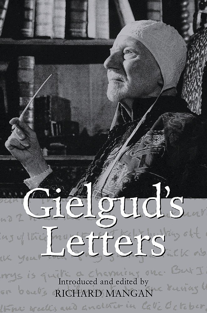 Read Online Gielgud's Letters : John Gielgud in His Own Words PDF